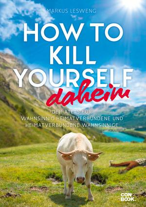 How to Kill Yourself daheim