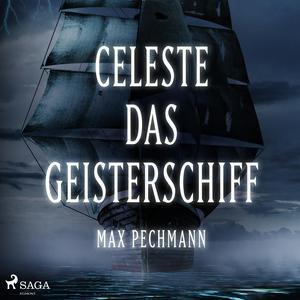 Celeste - das Geisterschiff (Ungekürzt)