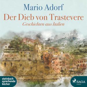 Der Dieb von Trastevere - Geschichten aus Italien (Ungekürzt)