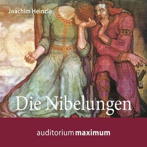 Die Nibelungen (Ungekürzt)