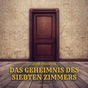 Das Geheimnis des siebten Zimmers (Ungekürzt)