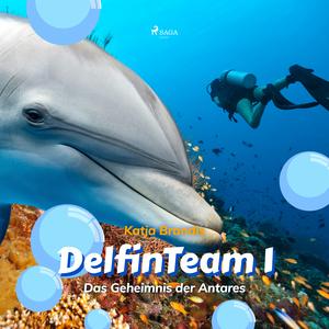 Das Geheimnis der Antares - DelfinTeam 1 (Ungekürzt)