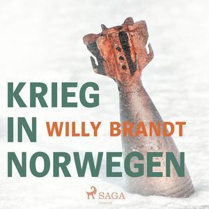 Krieg in Norwegen (Ungekürzt)