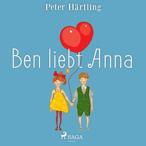 Ben liebt Anna (Ungekürzt)