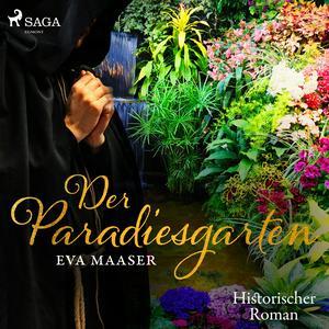 Der Paradiesgarten - Historischer Roman (Ungekürzt)