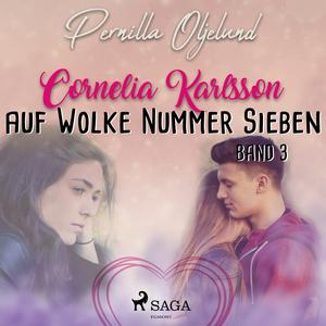 Auf Wolke Nummer Sieben - Cornelia Karlsson, Band 3 (Ungekürzt)