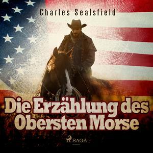 Die Erzählung des Obersten Morse (Ungekürzt)