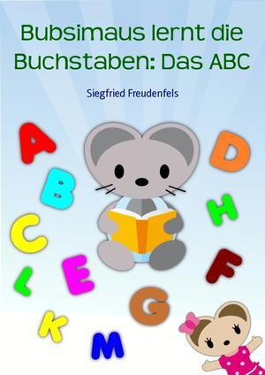 Bubsimaus lernt die Buchstaben: Das ABC
