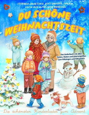 Du schöne Weihnachtszeit (Die schönsten Kinderlieder zum Advent)
