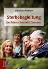 Sterbebegleitung bei Menschen mit Demenz