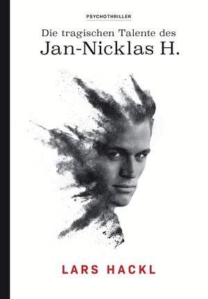 Die tragischen Talente des Jan-Nicklas H.