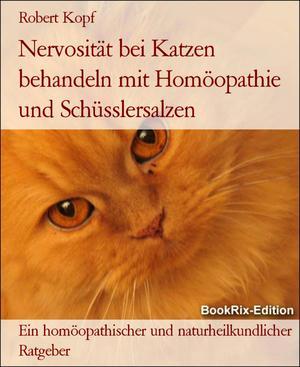 Nervosität bei Katzen behandeln mit Homöopathie und Schüsslersalzen