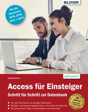Access für Einsteiger - für die Versionen 2019, 2016, 2013 und 2010: