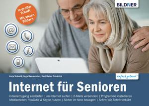 Internet für Senioren: Ohne Vorkenntnisse. Leicht verständlich. Für Windows 10