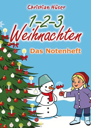 1-2-3 Weihnachten - 12 schwungvolle neue Weihnachtslieder von Christian Hüser
