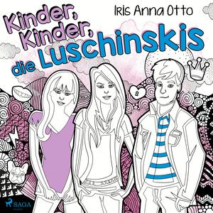 Kinder, Kinder, die Luschinskis