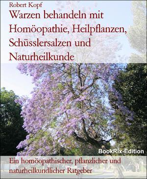 Warzen behandeln mit Homöopathie, Heilpflanzen, Schüsslersalzen und Naturheilkunde