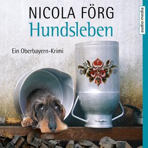 Hundsleben - Ein Oberbayern-Krimi