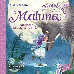 Maluna Mondschein. Magische Mondgeschichten