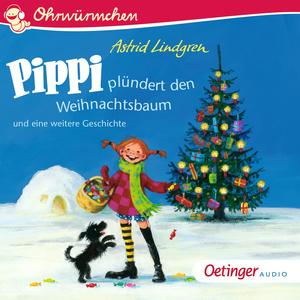 Pippi plündert den Weihnachtsbaum und eine weitere Geschichte