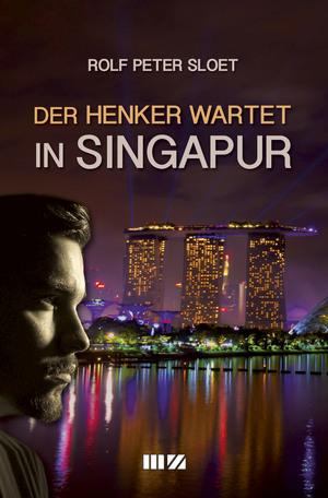 Der Henker wartet in Singapur