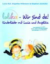 LULIKA: Wir sind da - Kinderlieder mit Lucia und Angelika