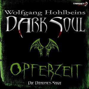 Wolfgang Hohlbeins Dark Soul 1: Opferzeit