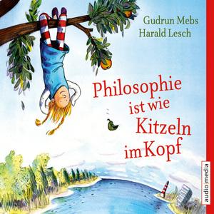 Philosophie ist wie Kitzeln im Kopf
