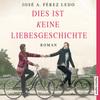 Vergrößerte Darstellung Cover: Dies ist keine Liebesgeschichte. Externe Website (neues Fenster)