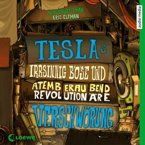 Teslas irrsinnig böse und atemberaubend revolutionäre Verschwörung