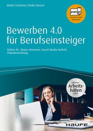 Bewerben 4.0 für Berufseinsteiger - inkl. Arbeitshilfen online