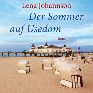 Der Sommer von Usedom (Ungekürzt)