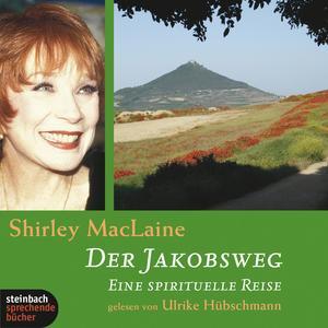 Der Jakobsweg - Eine spirituelle Reise (Ungekürzt)