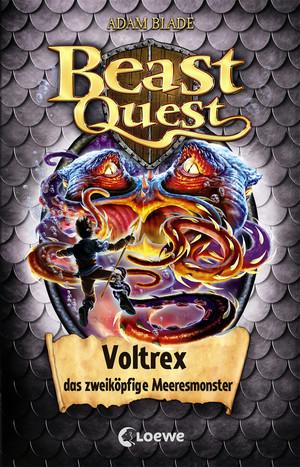Beast Quest 58 - Voltrex, das zweiköpfige Meeresmonster