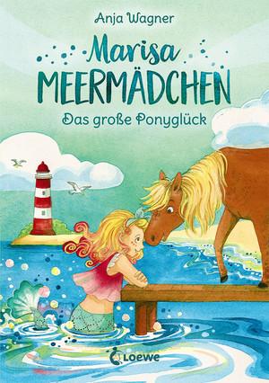 Marisa Meermädchen - Das große Ponyglück