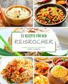 25 Rezepte für den Reiskocher