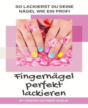Fingernägel perfekt lackieren