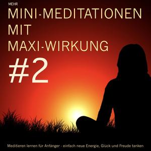 Mini-Meditationen mit Maxi-Wirkung #2