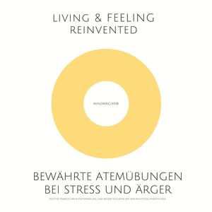 Bewährte Atemübungen bei Stress und Ärger