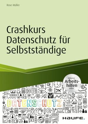 Crashkurs Datenschutz für Selbstständige - inkl. Arbeitshilfen online