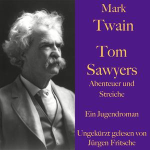Mark Twain: Tom Sawyers Abenteuer und Streiche