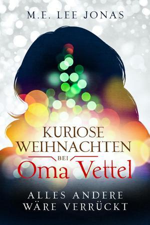 Kuriose Weihnachten bei Oma Vettel - Alles andere wäre verrückt