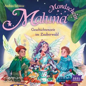 Maluna Mondschein. Geschichtenzeit im Zauberwald