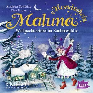 Maluna Mondschein. Weihnachtswirbel im Zauberwald