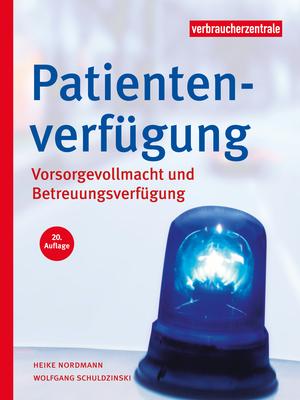 Patientenverfügung, Vorsorgevollmacht und Betreuungsverfügung