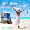 Vergrößerte Darstellung Cover: Alles Liebe oder Watt? - Ein Sylt-Roman. Externe Website (neues Fenster)
