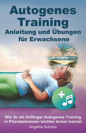 Autogenes Training Anleitung und Übungen für Erwachsene