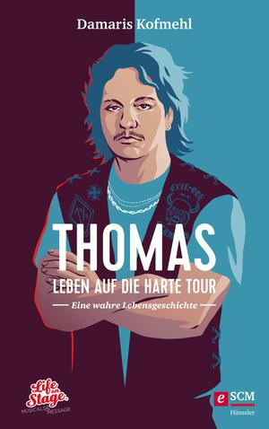 Thomas - Leben auf die harte Tour