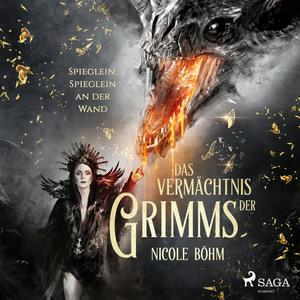 Das Vermächtnis der Grimms: Spieglein, Spieglein an der Wand (Band 2)