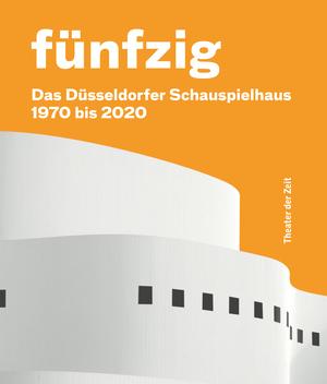 Fünfzig Jahre Düsseldorfer Schauspielhaus